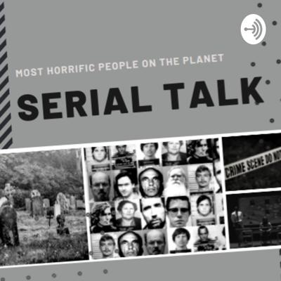 Talks about the most horrific people on the planet - serial killers.