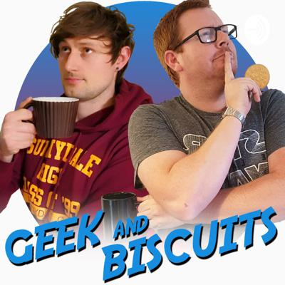 Geek and Biscuits