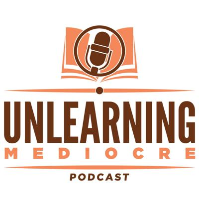 UNLEARNING MEDIOCRE