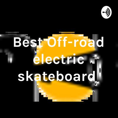 Looking to buy the best off-road electric skateboard that can give you a smooth ride anywhere then listen to our podcast that will guide you with the best reviews.