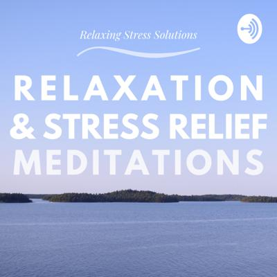 Calming meditations for relaxation and stress relief