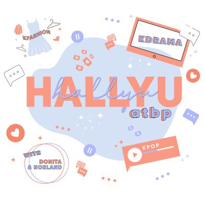 In Hallyu Hallyu Atbp., we discuss anything and everything about Korean wave. Come join the conversation every Sunday for your weekly Hallyu fix. Contact us at hallyuhallyuatbp@gmail.com