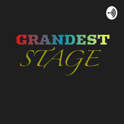GRANDEST STAGE
