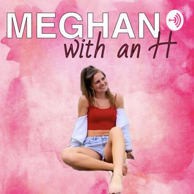 Meghan with an H