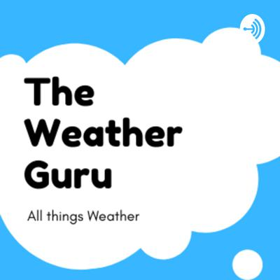 The Weather Guru- All Things Weather