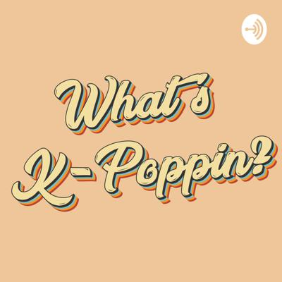 What's K-Poppin?
