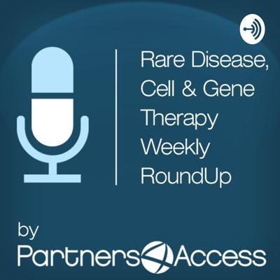 A weekly podcast highlighting the most important news developments and its impact on the orphan drug, cell and gene therapy world. Visit www.partners4access.com/podcasts/