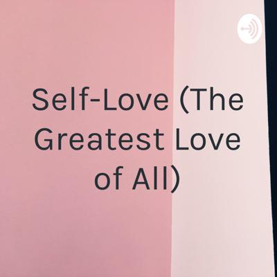 Cover art for Self-Love Episode 1 By: Arnel Rabago