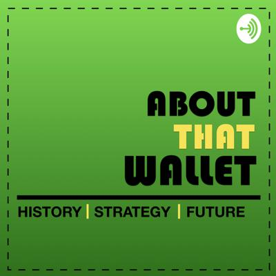 ABOUT THAT WALLET