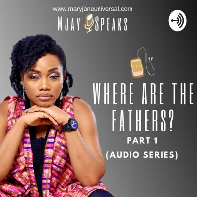 Where are the Fathere? Part 1