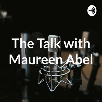 The Talk with Maureen Abel