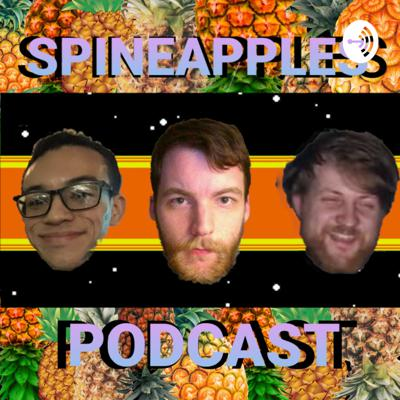 The Spineapples Podcast