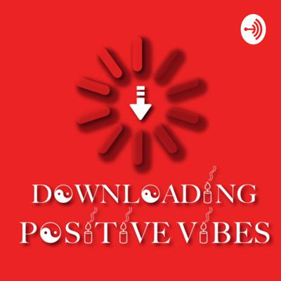 Downloading Positive Vibes