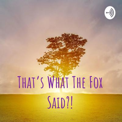 That's What The Fox Said?!