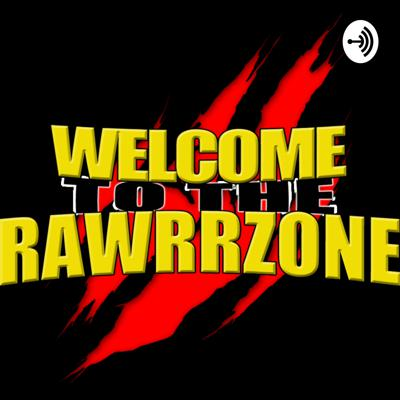 Welcome To The Rawrrzone