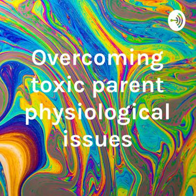 Helping others overcome the damage caused by being brought up by toxic parent's.