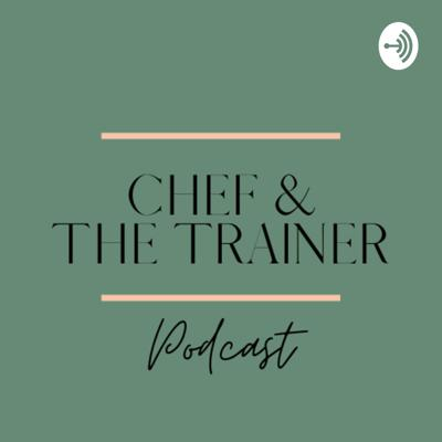 Chef & The Trainer