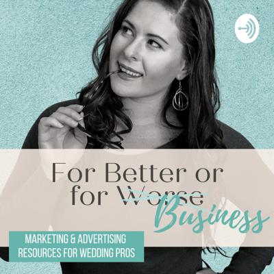 For Better or for Business