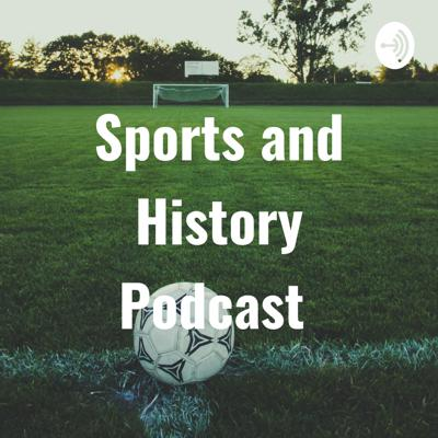 Sports and History Podcast