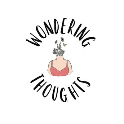 Wondering Thoughts Podcast