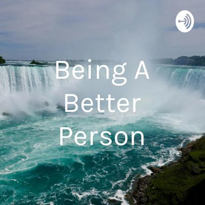 Being A Better Person