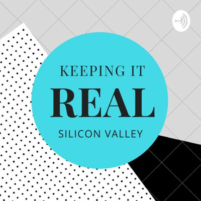 Keeping it Real: Silicon Valley