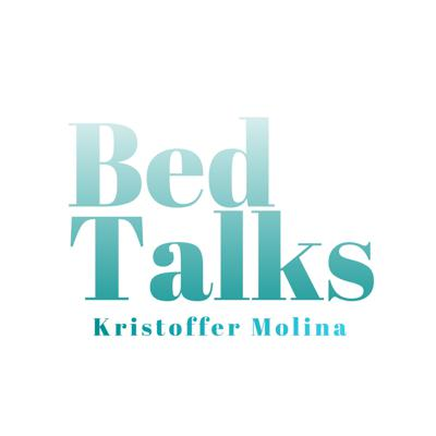 Bed Talks With Kristoffer Molina
