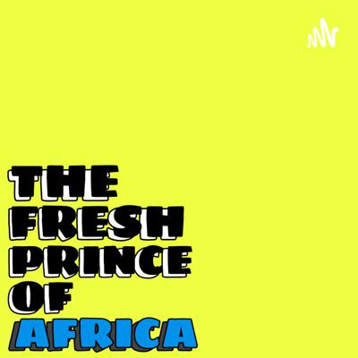 The Fresh Prince Of Africa