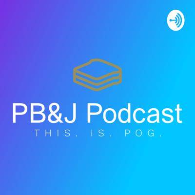 Peanut, Butter, And Jelly Podcast