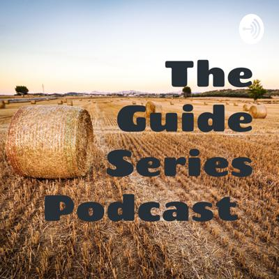 The Guide Series Podcast