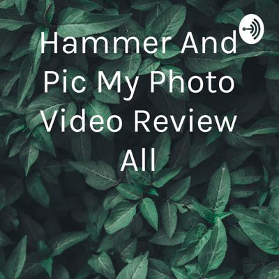 Hammer And Pic My Photo Video Review All