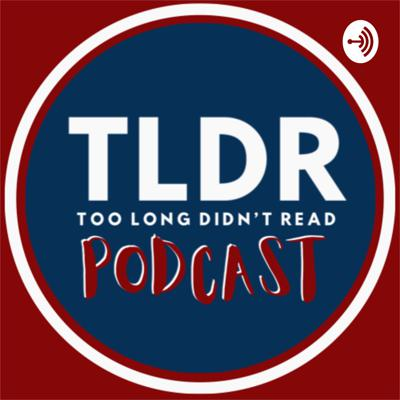 Too Long Didn't Read (TLDR) Podcast provides a fun and in-depth conversation about sports and pop culture. Every week, each host presents their chosen topic and we pick it apart because here at TLDR, we do the research and trash talking for you.