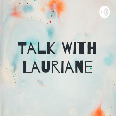 Talk With Lauriane