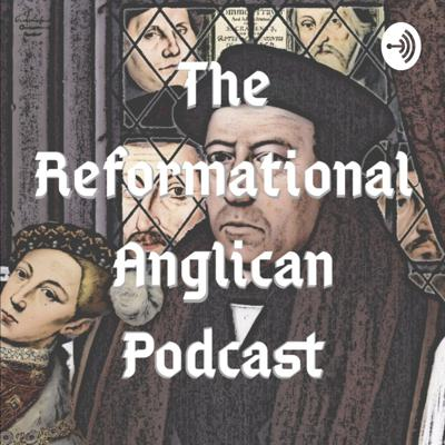 Reformational Anglican Podcast