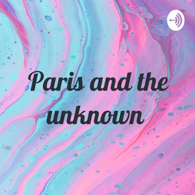 Paris and the unknown