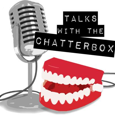Talks with the Chatterbox