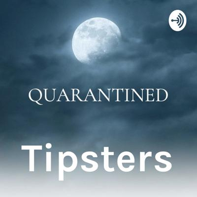 Quarantined Tipsters