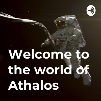 Welcome to the world of Athalos