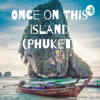Once on This Island (Phuket)