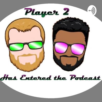 Player 2 Has Entered the Podcast