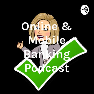Online & Mobile Banking Podcast