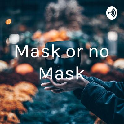 Mask or no Mask