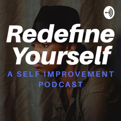 This podcast is about self worth, self motivation, and personal development Support this podcast: https://anchor.fm/redefineyourself/support