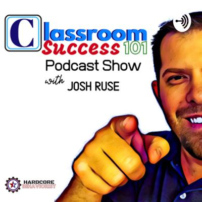 Classroom Success 101 Podcast Show