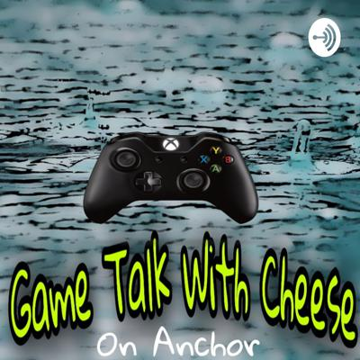 Game Talk With Cheese