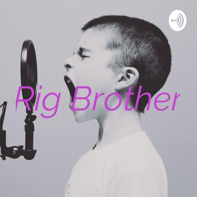 Rig Brother