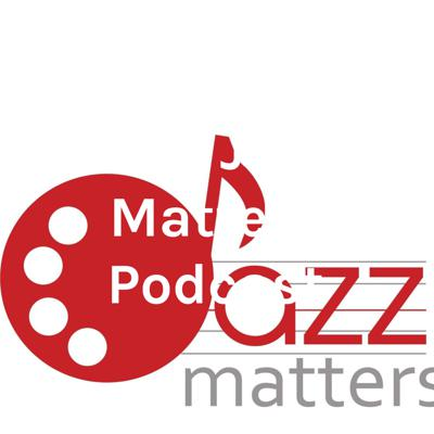 Yes, Jazz Matters Podcast