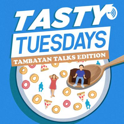 Tasty Tuesdays: Tambayan Talks