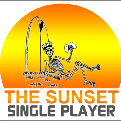The Sunset Single Player Podcast