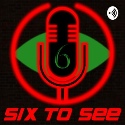 Six To See